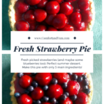 Fresh Strawberry Pie Using 3 Main Ingredients