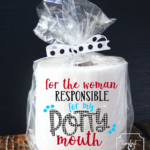 Mother's Day Toilet Paper Gift - For the Woman Responsible for My Potty Mouth