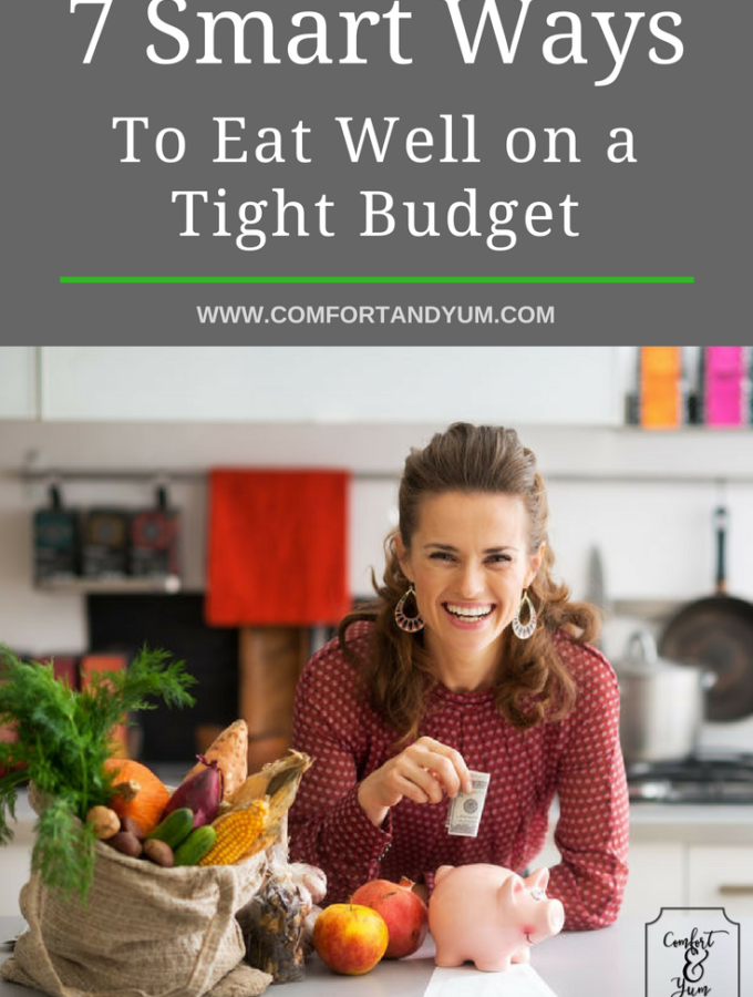7 Smart Ways to Eat Well on a Tight Budget